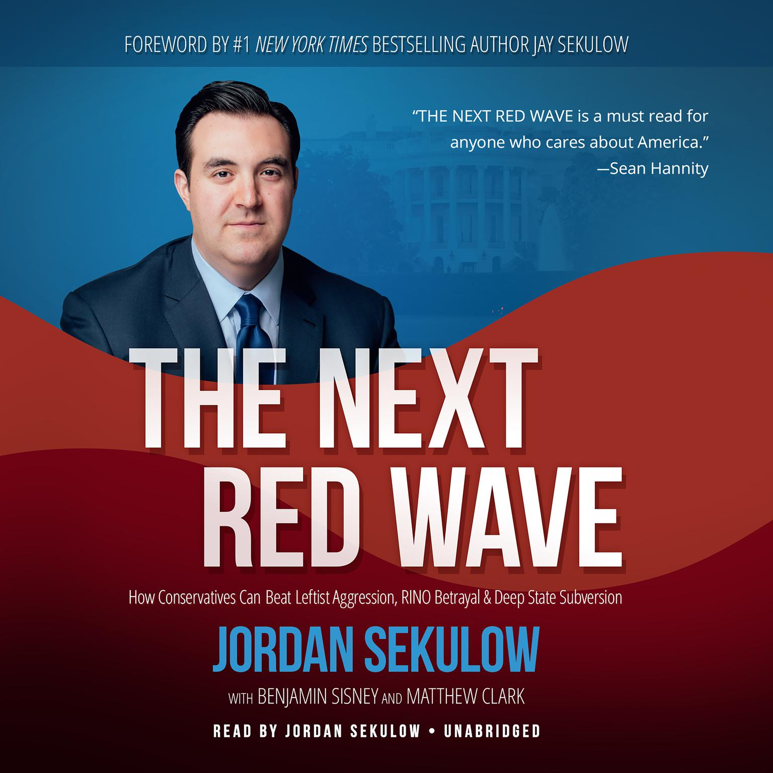 Printable The Next Red Wave: How Conservatives Can Beat Leftist Aggression, RINO Betrayal & Deep State Subversion Audiobook Cover Art