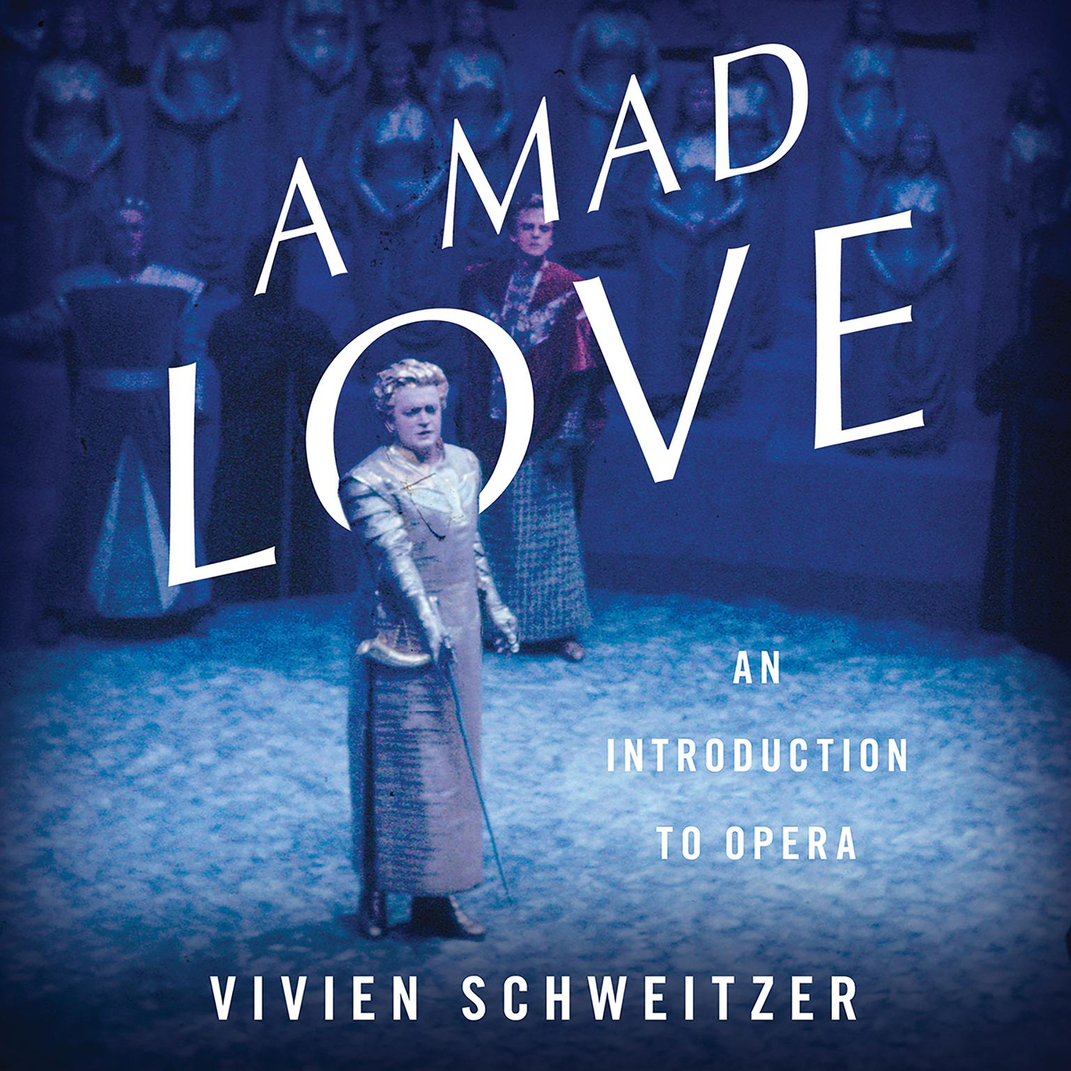 Printable A Mad Love: An Introduction to Opera Audiobook Cover Art