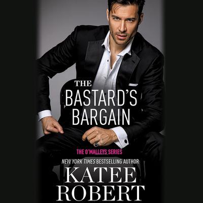 The Bastards Bargain Audiobook, by Katee Robert