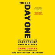 This Is Day One: A Practical Guide to Leadership That Matters Audiobook, by Drew Dudley