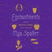 Enchantments: A Modern Witchs Guide to Self-Possession Audiobook, by Mya Spalter