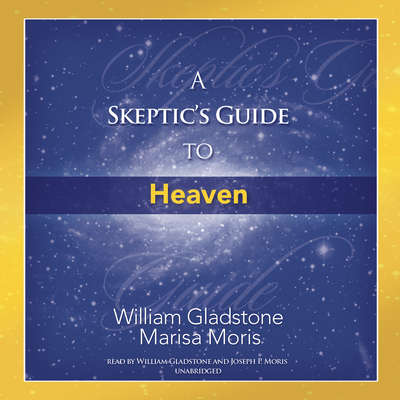 A Skeptic's Guide to Heaven Audiobook, by William Gladstone