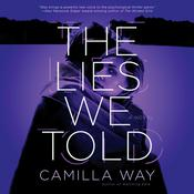 The Lies We Told Audiobook, by Camilla Way