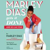 Marley Dias Gets It Done - And So Can You! Audiobook, by Marley Dias|