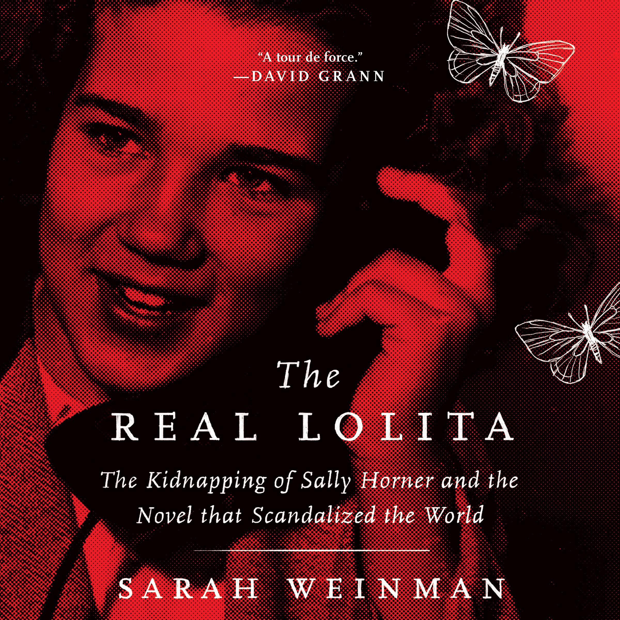 Printable The Real Lolita: The Kidnapping of Sally Horner and the Novel that Scandalized the World Audiobook Cover Art