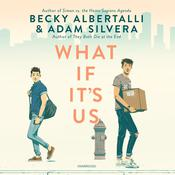 What If It's Us Audiobook, by Adam Silvera, Becky Albertalli