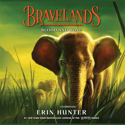 Bravelands #3: Blood and Bone Audiobook, by Erin Hunter