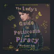 The Lady's Guide to Petticoats and Piracy Audiobook, by Mackenzi Lee