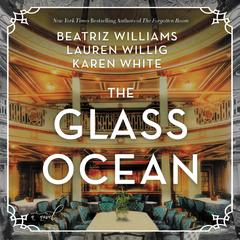 The Glass Ocean: A Novel Audiobook, by Beatriz Williams, Karen White, Lauren Willig