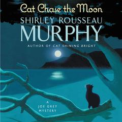 Cat Chase the Moon: A Joe Grey Mystery Audiobook, by Shirley Rousseau Murphy