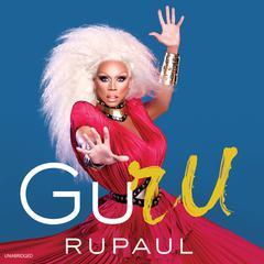 GuRu: RuPaul Wisdom Audiobook, by RuPaul