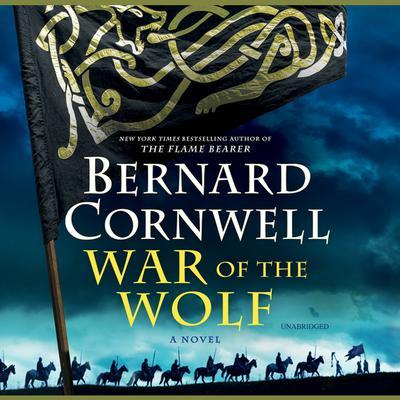 War of the Wolf: A Novel Audiobook, by Bernard Cornwell
