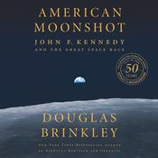 American Moonshot: John F. Kennedy and the Great Space Race Audiobook, by Douglas Brinkley