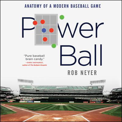 Power Ball: Anatomy of a Modern Baseball Game Audiobook, by Rob Neyer