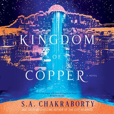 The Kingdom of Copper: A Novel Audiobook, by S. A. Chakraborty