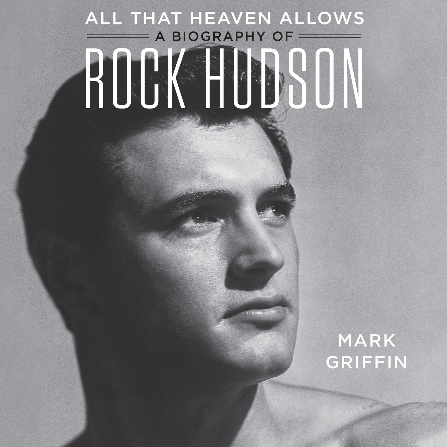 Printable All That Heaven Allows: A Biography of Rock Hudson Audiobook Cover Art