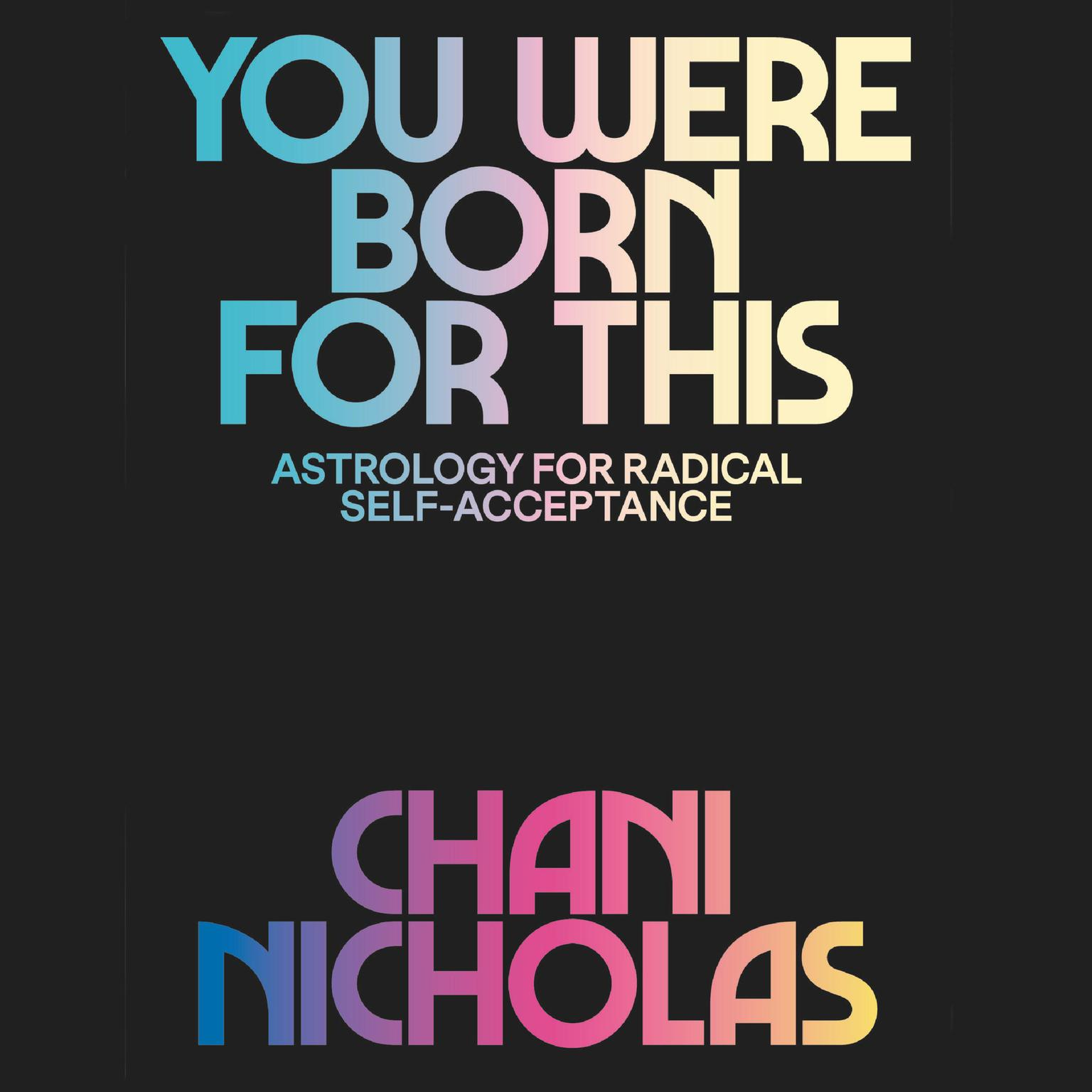 Printable You Were Born for This: Astrology for Radical Self-Acceptance Audiobook Cover Art