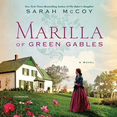 Marilla of Green Gables: A Novel Audiobook, by Sarah McCoy