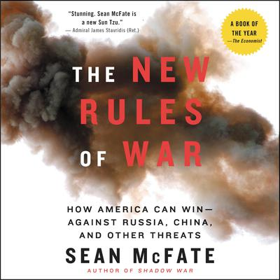The New Rules of War: Victory in the Age of Durable Disorder Audiobook, by Sean McFate