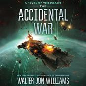 The Accidental War: A Novel Audiobook, by Walter Jon Williams