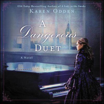 A Dangerous Duet: A Novel Audiobook, by Karen Odden