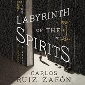 The Labyrinth of the Spirits: A Novel Audiobook, by Carlos Ruiz Zafón
