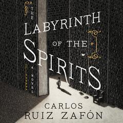 The Labyrinth of the Spirits: A Novel Audiobook, by Carlos Ruiz Zafón