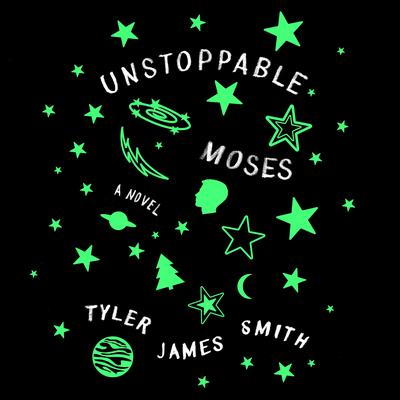 Unstoppable Moses: A Novel Audiobook, by Author Tyler James Smith