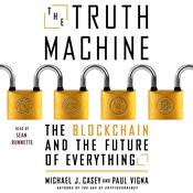 The Truth Machine: The Blockchain and the Future of Everything Audiobook, by Michael J. Casey, Paul Vigna