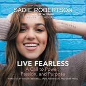 Live Fearless: A Call to Power, Passion, and Purpose Audiobook, by Sadie Robertson