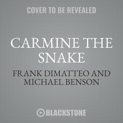 Carmine the Snake: Carmine Persico and His Murderous Mafia Family Audiobook, by Frank DiMatteo, Michael Benson