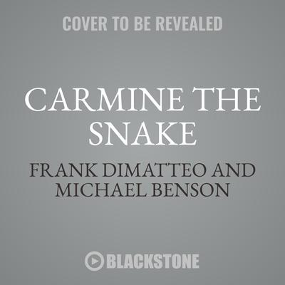 Carmine the Snake: Carmine Persico and His Murderous Mafia Family Audiobook, by Frank DiMatteo