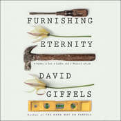 Furnishing Eternity: A Father, a Son, a Coffin, and a Measure of Life Audiobook, by David Giffels