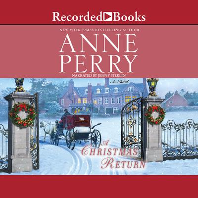A Christmas Return: A Novel Audiobook, by Anne Perry