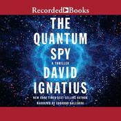 The Quantum Spy: A Thriller Audiobook, by David Ignatius