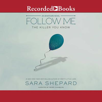 Follow Me: The Killer You Know Audiobook, by Sara Shepard