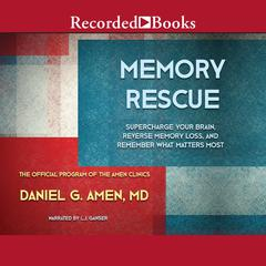Memory Rescue: Supercharge Your Brain, Reverse Memory Loss, and Remember What Matters Most Audiobook, by Daniel G. Amen