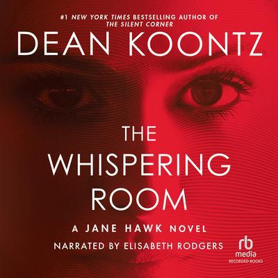 The Whispering Room - Jane Hawk (Book 2) - Dean Koontz