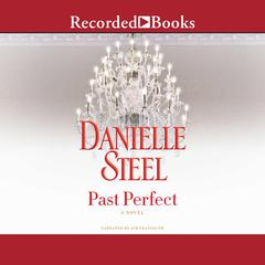 Past Perfect: A Novel Audiobook, by Danielle Steel