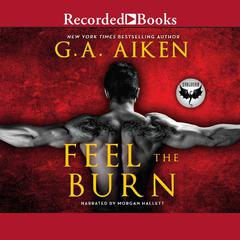 Feel the Burn Audiobook, by G. A. Aiken