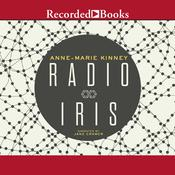 Radio Iris Audiobook, by Anne-Marie Kinney