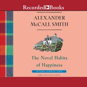 The Novel Habits of Happiness Audiobook, by Alexander McCall Smith
