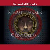 The Great Ordeal Audiobook, by R. Scott Bakker