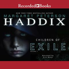 Children of Exile Audiobook, by Margaret Peterson Haddix