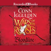 Wars of the Roses: Bloodline Audiobook, by Conn Iggulden