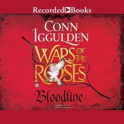 Wars of the Roses: Bloodline Audiobook, by Conn Iggulden
