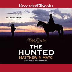 Ralph Compton The Hunted Audiobook, by Ralph Compton, Matthew P. Mayo
