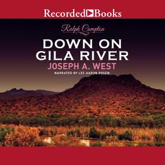 Ralph Compton Down on Gila River Audiobook, by Joseph A. West, Ralph Compton