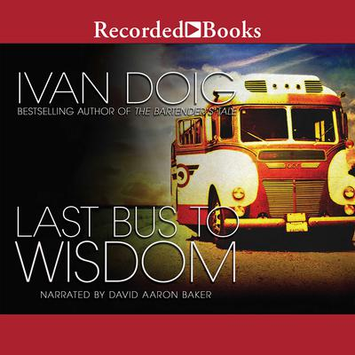 Last Bus to Wisdom: A Novel Audiobook, by