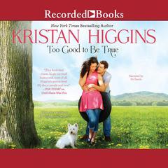 Too Good to Be True Audiobook, by Kristan Higgins